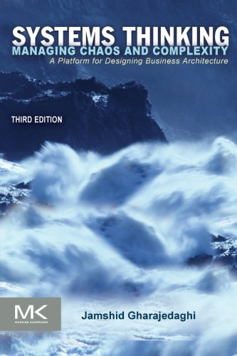Systems Thinking, Third Edition: Managing Chaos and...