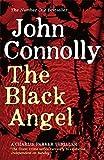 John Connolly The Black Angel (Charlie Parker Thriller)