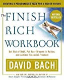 img - for The Finish Rich Workbook: Creating a Personalized Plan for a Richer Future (Get out of debt, Put your dreams in action and achieve Financial Freedom by Bach, David Published by Broadway Books 1st (first) Workbook edition (2003) Paperback book / textbook / text book