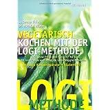 """Vegetarisch kochen mit der Logi-Methodevon """"Susanne Thiel"""""""