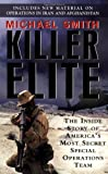 Killer Elite: The Inside Story of America's Most Secret Special Operations Team (0312378262) by Smith, Michael