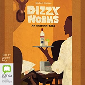 Dizzy Worms: An African Tale, Book 3 | [Michael Holman]