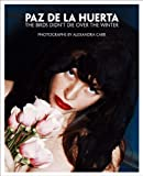 Paz de la Huerta: The Birds Didnt Die over the Winter: Photographs by Alexandra Carr