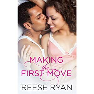 Making the First Move | [Reese Ryan]