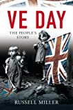 VE Day: The People's Story (0752443127) by Miller, Russell