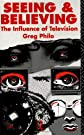 Seeing and Believing: The Influence of Television (Communication and Society)
