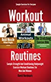 Workout: Routines - Sample Strength And Conditioning Bodyweight Exercises Workout Routines For Men And Women (fitness training, stretching, home exercise, ... and conditioning Book 1) (English Edition)