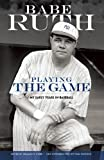 Playing the Game: My Early Years in Baseball (Dover Baseball)