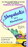 Shopaholic Takes Manhattan (Shopaholic Series)