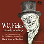 W.c. Fields, His Only Recordings, Plu...