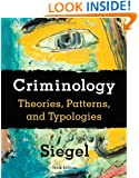 Criminology: Theories, Patterns, and Typologies (Available Titles CengageNOW)
