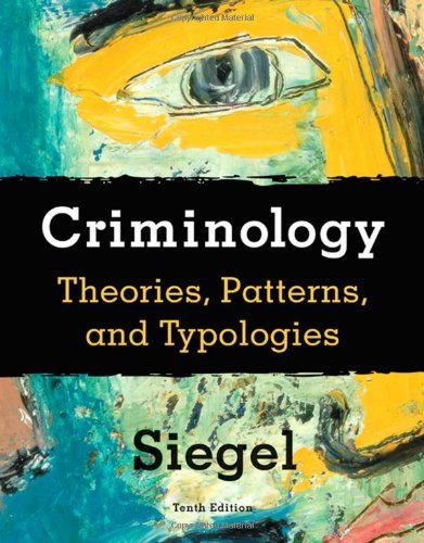 Criminology: Theories, Patterns, and Typologies...