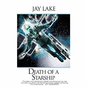 Death of a Starship | [Jay Lake]