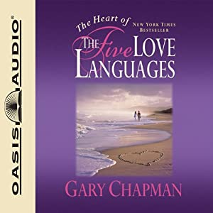 The Heart of the Five Love Languages Audiobook