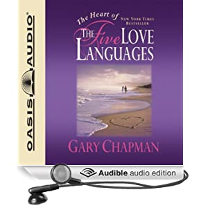 The Heart of the Five Love Languages (Unabridged)
