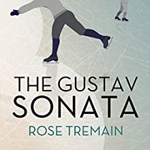 The Gustav Sonata: A Novel Audiobook by Rose Tremain Narrated by Derek Perkins