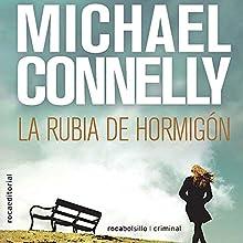 La rubia de hormigón [The Concrete Blonde] (       UNABRIDGED) by Michael Connelly, Javier Guerrero - translator Narrated by Hector Almenara
