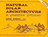 Natural Solar Architecture: A Passive Primer (0442295863) by Wright, David