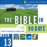 The Bible in 90 Days: Week 13: 1 Thessalonians 1:1 - Revelation 22:21 |