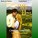 Wild Honey: Meadowlark Series, Book 3 (       UNABRIDGED) by Carolyn Lampman Narrated by Stephanie Brush