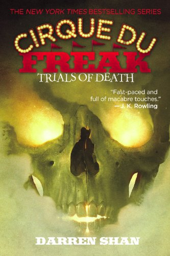 Cirque Du Freak #5: Trials of Death: Book 5 in the Saga of Darren Shan