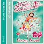Magic Ballerina (13) - Holly and the Dancing Cat | Darcey Bussell