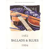 Gary Moore: Ballads and Blues, 1982-1994 - Vocal/guitar/bass with Chord Boxes and Tablature