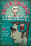 img - for Supercharge Your Memory!: More than 100 Exercises to Energize Your Mind book / textbook / text book