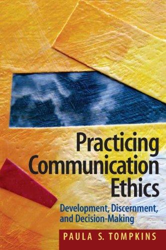 Practicing Communication Ethics: Development,...