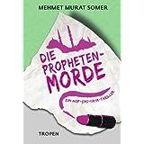 """Die Propheten-Morde: Ein Hop-�iki-Yaya-Thrillervon """"Mehmet Murat Somer"""""""