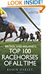 Britain and Ireland's Top 100 Racehor...