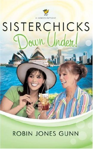 Sisterchicks Down Under (Sisterchicks Series #4)