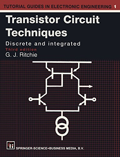 Transistor Circuit Techniques: Discrete And Integrated (Tutorial Guides In Electronic Engineering)