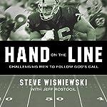 Hand on the Line: Challenging Men to Follow God's Call   Steve Wisniewski