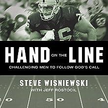 Hand on the Line: Challenging Men to Follow God's Call | Livre audio Auteur(s) : Steve Wisniewski Narrateur(s) : Michael Hanko