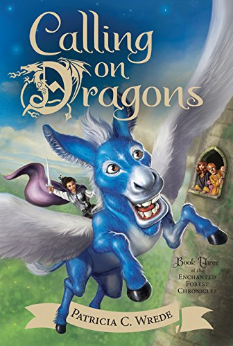 Calling on Dragons: The Enchanted Forest Chronicles, Book 03 (Enchanted Forest Chronicles 3)