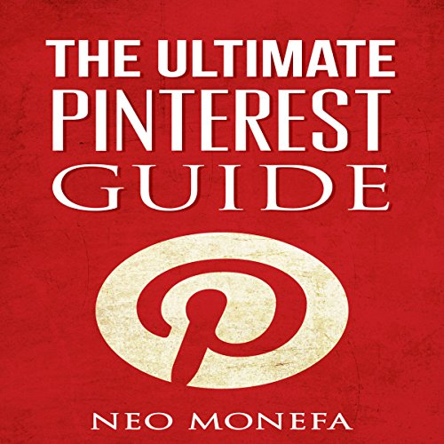 Pinterest: The Ultimate Pinterest Guide for Beginners
