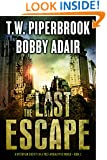 The Last Escape: A Dystopian Society in a Post Apocalyptic World (The Last Survivors Book 2)