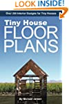 Tiny House Floor Plans: Over 200 Inte...