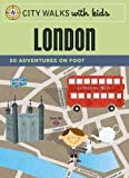 img - for City Walks with Kids: London: 50 Adventures on Foot book / textbook / text book
