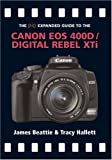 The PIP Expanded Guide to the Canon EOS 400D/Digital Rebel XTi (PIP Expanded Guide Series)