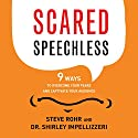 Scared Speechless: 9 Ways to Overcome Your Fears and Captivate Your Audience Audiobook by Steve Rohr, Shirley Impellizzeri Narrated by Jeff Cummings
