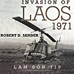 Invasion of Laos, 1971: Lam Son 719   Robert D. Sander