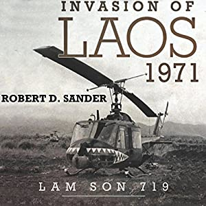 Invasion of Laos, 1971: Lam Son 719 Audiobook