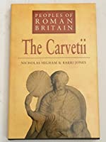 The Carvetii (Peoples Of Roman Britain)