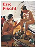 Eric Fischl: Its Where I Look...Its How I See...Their World, My World, the World