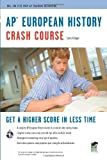 img - for AP European History Crash Course (Advanced Placement (AP) Crash Course) Paperback By Krieger, Larry; Placement, Advanced; Guides, European Histor book / textbook / text book