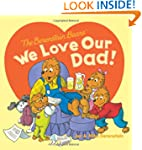 The Berenstain Bears: We Love Our Dad!