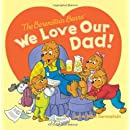 Berenstain Bears: We Love Our Dad!