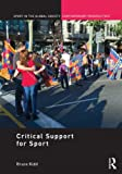img - for 'Critical Support' for Sport (Sport in the Global Society - Contemporary Perspectives) book / textbook / text book